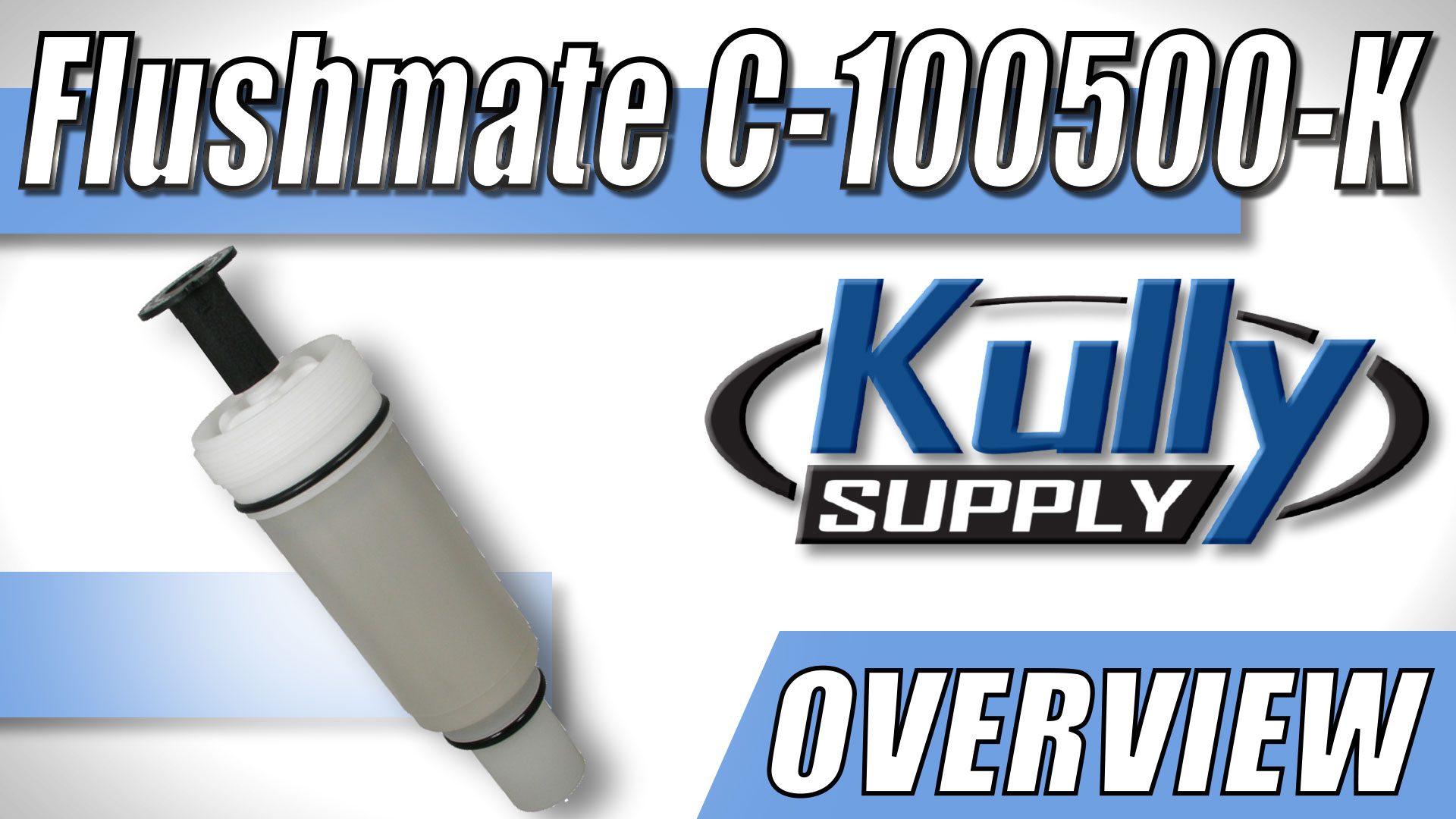Overview Video: Sloan Flushmate Cartridge (C-100500-K)